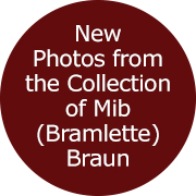New Photos from the Collection of Mib (Bramlette) Braun
